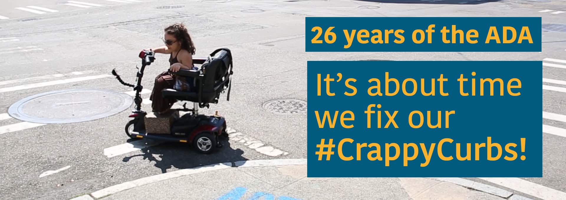 26 years of the ADA. It's about time we fix our #CrappyCurbs